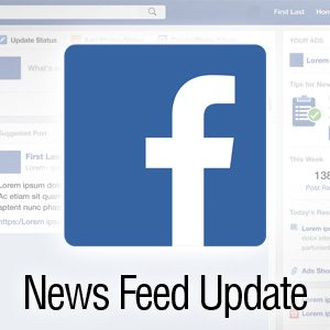 Facebook Updates News Feed, How Will This Impact Your Marketing?