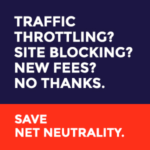 Help Save the Internet, Protect Net Neutrality!