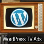 WordPress Ramps Up Marketing with TV Ads